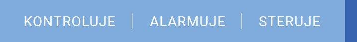 Kontroluje Alarmuje Steruje